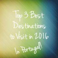 The 3 Best Portuguese Destinations to Visit in 2016